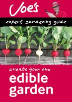 Edible Garden: Create your own green space with this expert gardening guide (Collins Gardening) Paperback  by Joe Swift