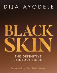 black-skin-the-definitive-skincare-guide