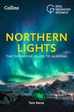 The Northern Lights: The definitive guide to auroras Paperback  by Tom Kerss
