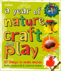a-year-of-nature-craft-and-play-52-things-to-make-and-do