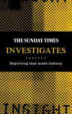 The Sunday Times Investigates: Reporting That Made History Hardcover  by Madeleine Spence
