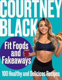 fit-foods-and-fakeaways-100-healthy-and-delicious-recipes