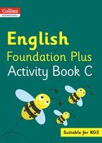Collins International Foundation – Collins International English Foundation Plus Activity Book C Paperback  by Fiona MacGregor