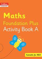 Collins International Foundation – Collins International Maths Foundation Plus Activity Book A
