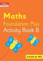 Collins International Foundation – Collins International Maths Foundation Plus Activity Book B