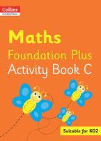 Collins International Foundation – Collins International Maths Foundation Plus Activity Book C