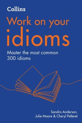 Idioms: B1-C2 (Collins Work on Your…)