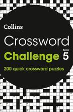 Crossword Challenge Book 5: 200 quick crossword puzzles (Collins Crosswords) Paperback  by Collins Puzzles