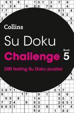 Su Doku Challenge book 5: 200 Su Doku puzzles (Collins Su Doku) Paperback  by Collins Puzzles