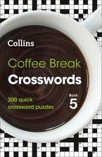 Coffee Break Crosswords Book 5: 200 quick crossword puzzles (Collins Crosswords) Paperback  by Collins Puzzles