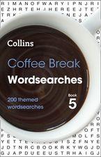 Coffee Break Wordsearches Book 5: 200 themed wordsearches (Collins Wordsearches) Paperback  by Collins Puzzles