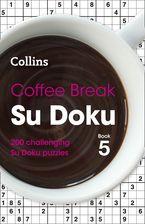 Coffee Break Su Doku Book 5: 200 challenging Su Doku puzzles (Collins Su Doku) Paperback  by Collins Puzzles
