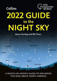 2022-guide-to-the-night-sky-a-month-by-month-guide-to-exploring-the-skies-above-north-america