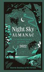 Night Sky Almanac 2022: A stargazer's guide Hardcover  by Storm Dunlop