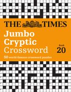 The Times Jumbo Cryptic Crossword Book 20: The world's most challenging cryptic crossword (The Times Crosswords)