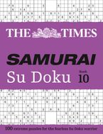 The Times Samurai Su Doku 10: 100 extreme puzzles for the fearless Su Doku warrior (The Times Su Doku)