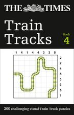 The Times Train Tracks Book 4: 200 challenging visual logic puzzles (The Times Puzzle Books)