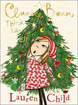Clarice Bean: Think Like an Elf
