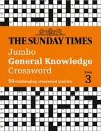 The Sunday Times Jumbo General Knowledge Crossword Book 3: 50 general knowledge crosswords (The Sunday Times Puzzle Books)
