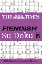 The Times Fiendish Su Doku Book 15: 200 challenging Su Doku puzzles (The Times Su Doku)