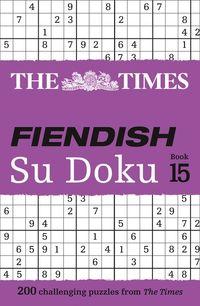 the-times-fiendish-su-doku-book-15-200-challenging-su-doku-puzzles-the-times-su-doku
