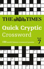 The Times Quick Cryptic Crossword Book 7: 100 world-famous crossword puzzles (The Times Crosswords)