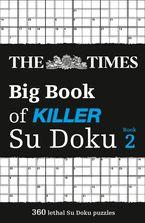 The Times Big Book of Killer Su Doku book 2 (The Times Su Doku)