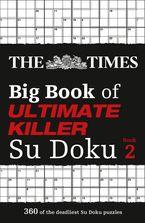 The Times Big Book of Ultimate Killer Su Doku book 2 (The Times Su Doku)