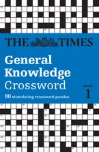 The Times General Knowledge Crossword Book 1: 80 general knowledge crossword puzzles (The Times Crosswords) Paperback  by The Times Mind Games