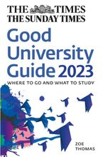The Times Good University Guide 2023: Where to go and what to study