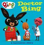 Doctor Bing: A Vaccination Story eBook  by HarperCollinsChildren'sBooks