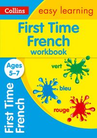 first-time-french-ages-5-7-prepare-for-school-with-easy-home-learning-collins-easy-learning-primary-languages
