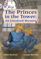 The Princes in the Tower: An Unsolved Mystery: Band 10+/White Plus (Collins Big Cat)