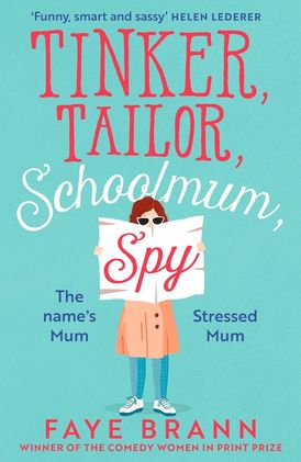 Tinker, Tailor, Schoolmum, Spy