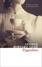Pygmalion (Collins Classics)