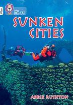 Sunken Cities: Band 10+/White Plus (Collins Big Cat)
