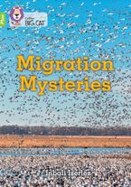 Migration Mysteries: Band 10+/White Plus (Collins Big Cat)