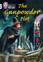 The Gunpowder Plot: What went wrong?: Band 10+/White Plus (Collins Big Cat)