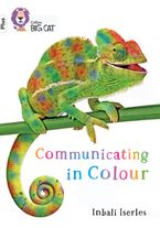 Communicating in Colour: Band 11+/Lime Plus (Collins Big Cat)