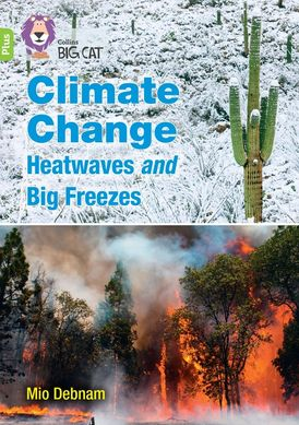 Climate change: What's the impact?: Band 11+/Lime Plus (Collins Big Cat)
