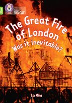 The Great Fire of London: Was it inevitable?: Band 11+/Lime Plus (Collins Big Cat)