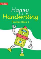 Happy Handwriting – Practice Book 1 Paperback  by Chris Whitney