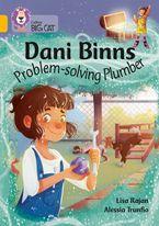 Dani Binns: Problem-solving Plumber: Band 09/Gold (Collins Big Cat)
