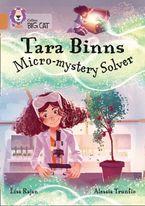 Tara Binns: Micro-mystery Solver: Band 12/Copper (Collins Big Cat) Paperback  by Lisa Rajan