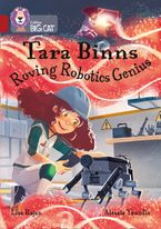 Tara Binns: Roving Robotics Genius: Band 14/Ruby (Collins Big Cat) Paperback  by Lisa Rajan