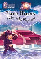 Tara Binns: Futuristic Physicist: Band 16/Sapphire (Collins Big Cat) Paperback  by Lisa Rajan