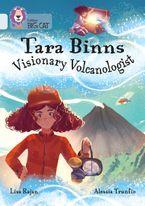 Tara Binns: Visionary Volcanologist: Band 17/Diamond (Collins Big Cat) Paperback  by Lisa Rajan