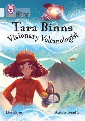 Tara Binns: Visionary Volcanologist: Band 17/Diamond (Collins Big Cat)