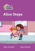 Collins Peapod Readers – Level 1 – Alice Stops