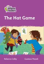 Collins Peapod Readers – Level 1 – The Hat Game Paperback  by Rebecca Colby